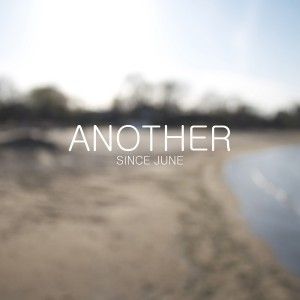 ANOTHER - Since June
