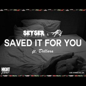 Seyser-Arii-Saved-It-For-You-ft